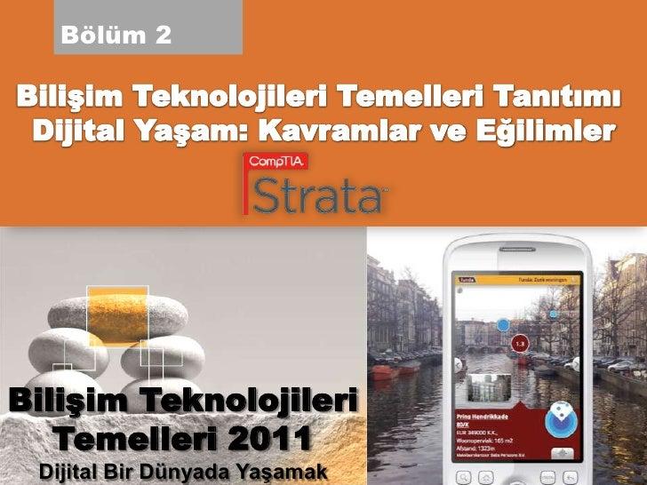 Bölüm 2     Bilişim Teknolojileri    Temelleri 2011  Dijital Bir Dünyada Yaşamak