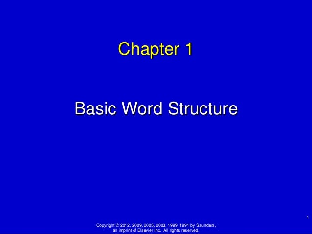 Chapter 1Basic Word Structure                                                                1  Copyright © 2012, 2009, 20...