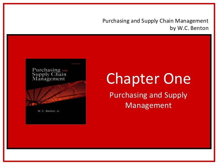Purchasing and Supply Chain Management                          by W.C. Benton Chapter One  Purchasing and Supply      Man...