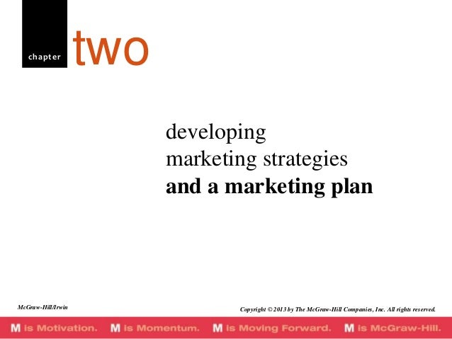 chapter  two developing marketing strategies and a marketing plan  McGraw-Hill/Irwin  Copyright © 2013 by The McGraw-Hill ...
