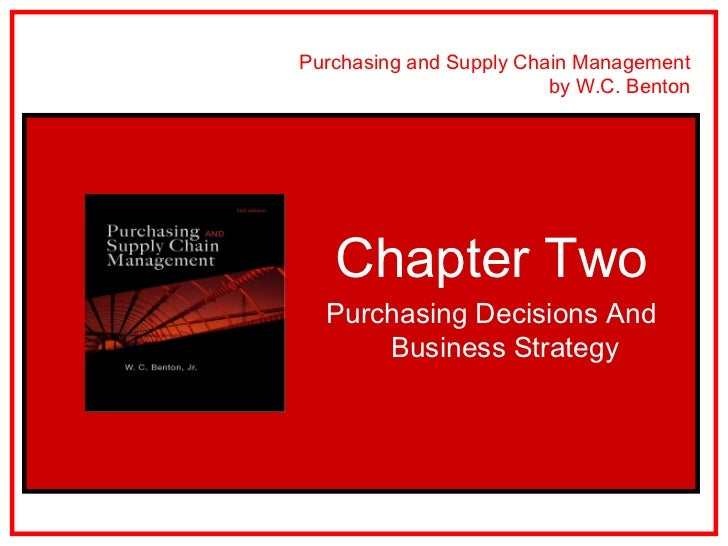 Purchasing and Supply Chain Management                                             by W.C. Benton                       Ch...
