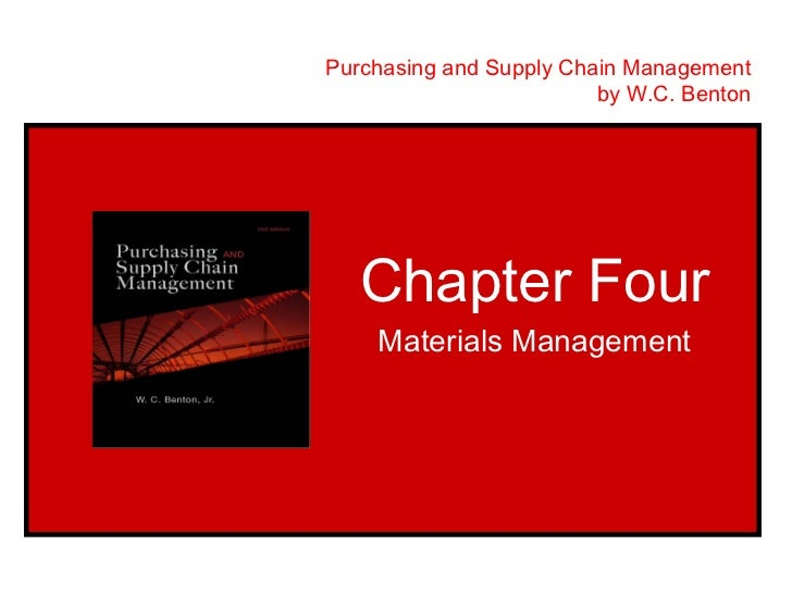 Purchasing and Supply Chain Management                         by W.C. Benton   Chapter Four    Materials Management