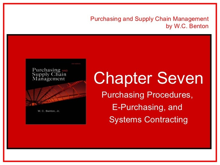 Purchasing and Supply Chain Management                         by W.C. BentonChapter Seven   Purchasing Procedures,     E-...