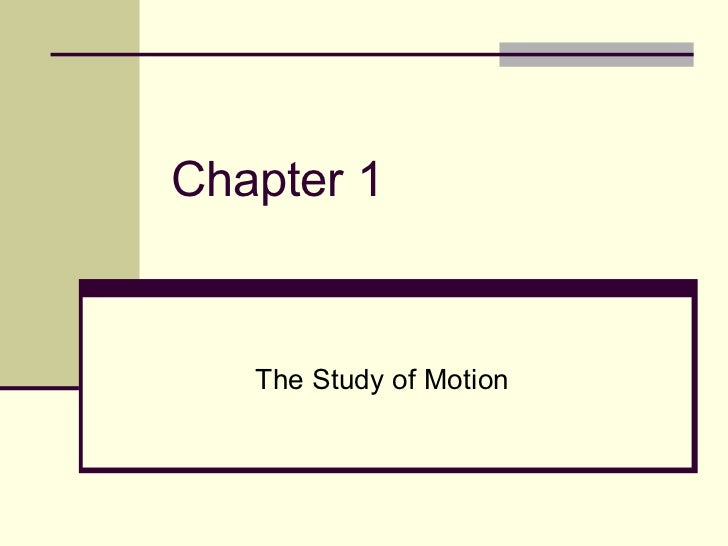 Chapter 1 The Study of Motion