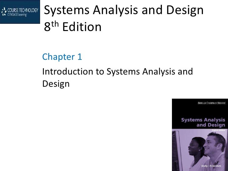 Systems Analysis and Design8th EditionChapter 1Introduction to Systems Analysis andDesign