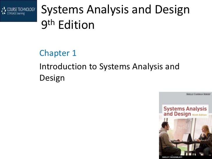 Systems Analysis and Design9th EditionChapter 1Introduction to Systems Analysis andDesign