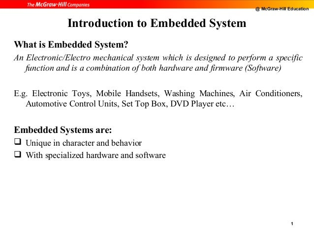 @ McGraw-Hill Education              Introduction to Embedded SystemWhat is Embedded System?An Electronic/Electro mechanic...