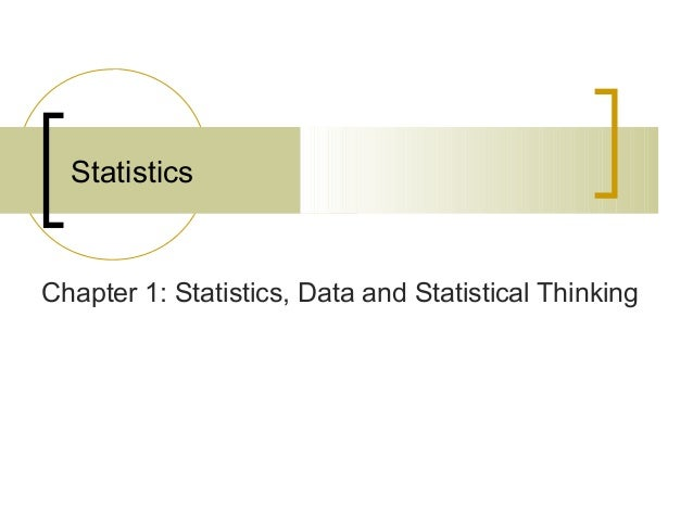 Statistics Chapter 1: Statistics, Data and Statistical Thinking
