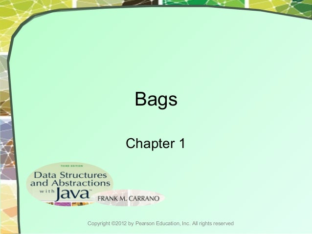 Bags Chapter 1  Copyright ©2012 by Pearson Education, Inc. All rights reserved