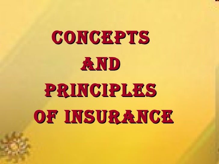 CONCEPTS  AND  PRINCIPLES  OF INSURANCE