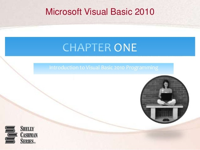 Microsoft Visual Basic 2010 ONE Introduction to Visual Basic 2010 Programming