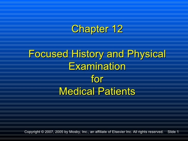 Chapter 12  Focused History and Physical         Examination              for       Medical PatientsCopyright © 2007, 2005...