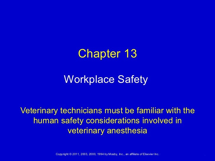 Veterinary technicians must be familiar with the human safety considerations involved in veterinary anesthesia Workplace S...