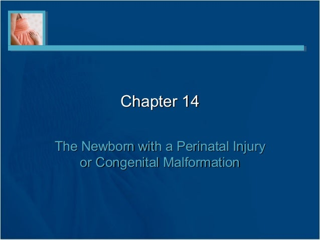 Chapter 14The Newborn with a Perinatal Injury    or Congenital Malformation
