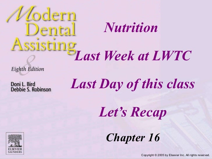 Nutrition  Last Week at LWTC Last Day of this class Let's Recap Chapter 16 Copyright © 2005 by Elsevier Inc. All rights re...