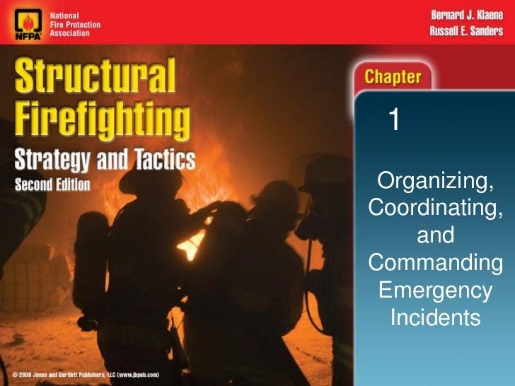 1 Organizing,Coordinating,     andCommanding Emergency  Incidents
