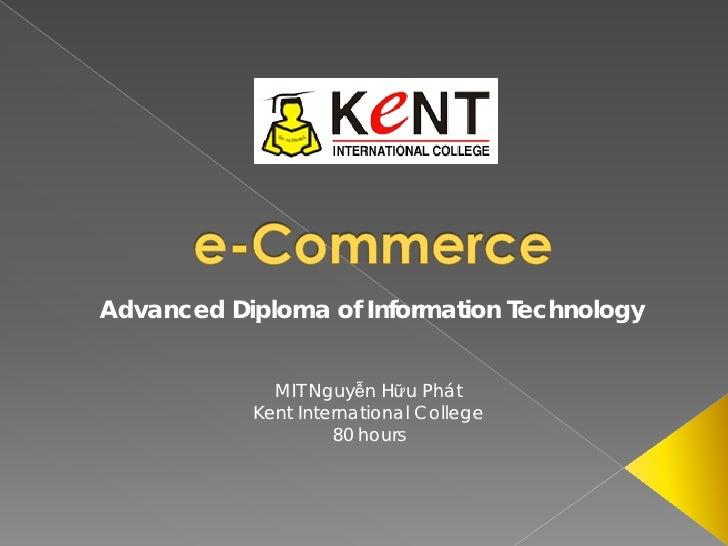 Advanced Diploma of Information Technology                MIT Nguyễn Hữu Phát            Kent International College       ...