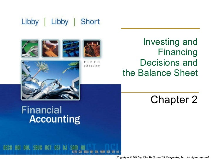Investing and Financing Decisions and the Balance Sheet Chapter 2