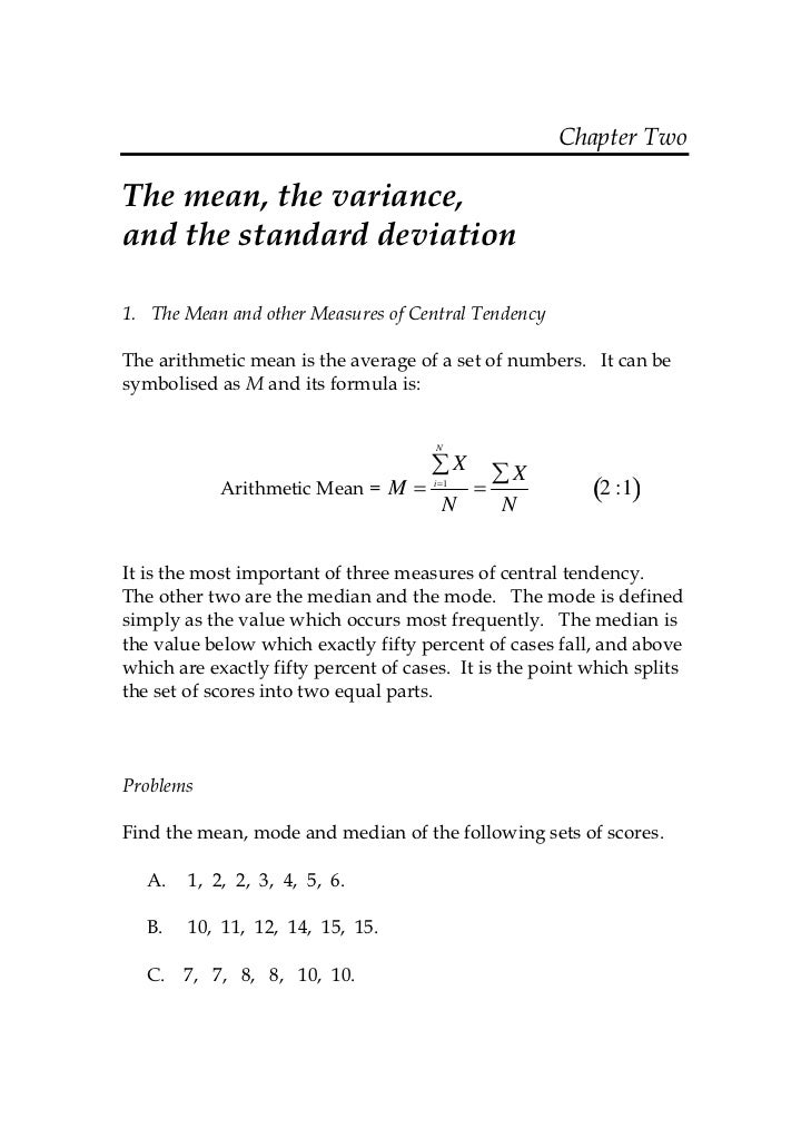 Chapter TwoThe mean, the variance,and the standard deviation1. The Mean and other Measures of Central TendencyThe arithmet...
