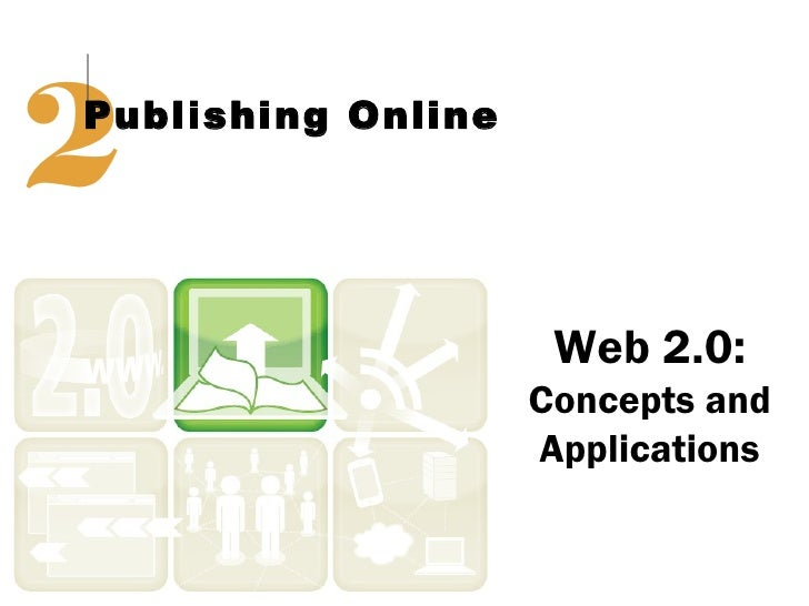 2Publishing Online                     Web 2.0:                    Concepts and                    Applications