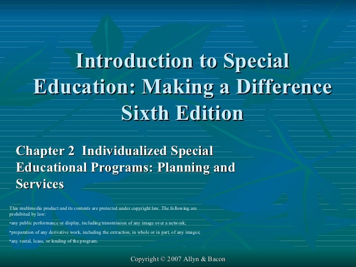 Introduction to Special Education: Making a Difference Sixth Edition Chapter 2  Individualized Special Educational Program...