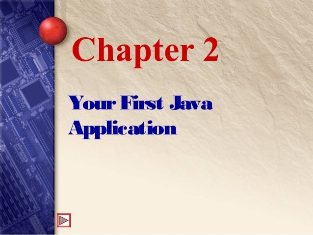 YourFirst Java Application Chapter 2