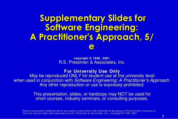 Supplementary Slides for             Software Engineering:         A Practitioners Approach, 5/                        e  ...