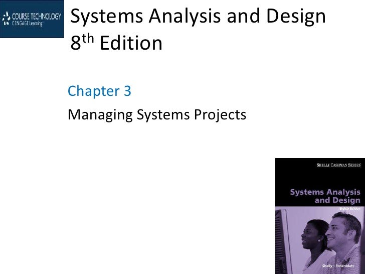 Systems Analysis and Design8th EditionChapter 3Managing Systems Projects