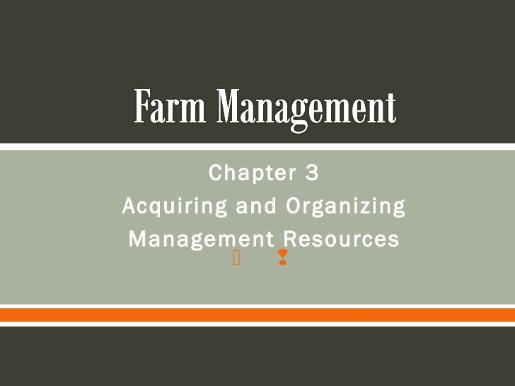 Chapter 3Acquiring and OrganizingManagement Resources            