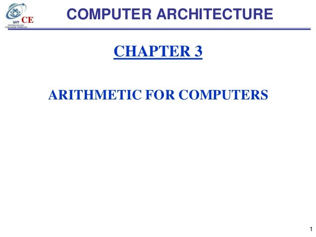CE  COMPUTER ARCHITECTURE  CHAPTER 3 ARITHMETIC FOR COMPUTERS  1