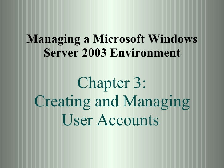 Chapter03      Creating And  Managing  User  Accounts