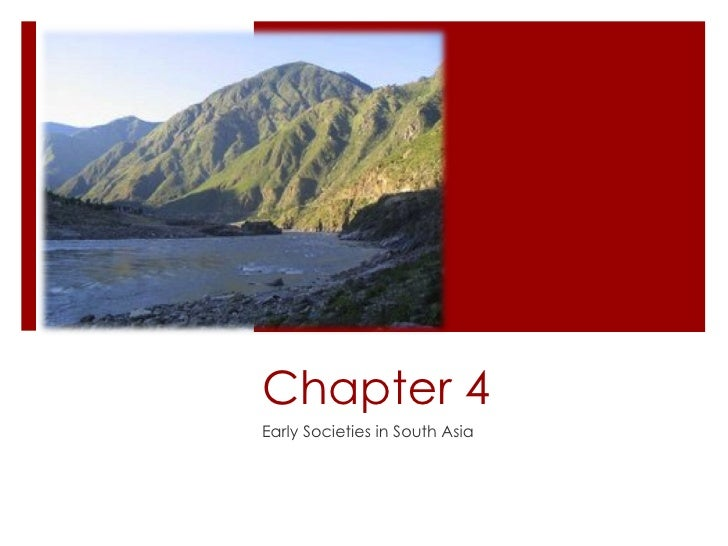 Chapter 4 Early Societies in South Asia