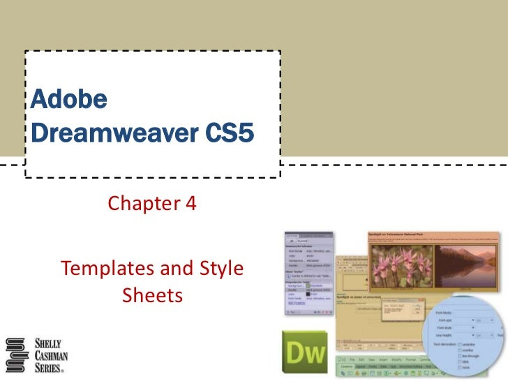 AdobeDreamweaver CS5<br />Chapter 4<br />Templates and Style Sheets<br />