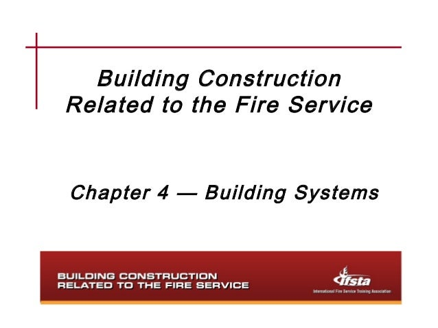 Building ConstructionRelated to the Fire ServiceChapter 4 — Building Systems