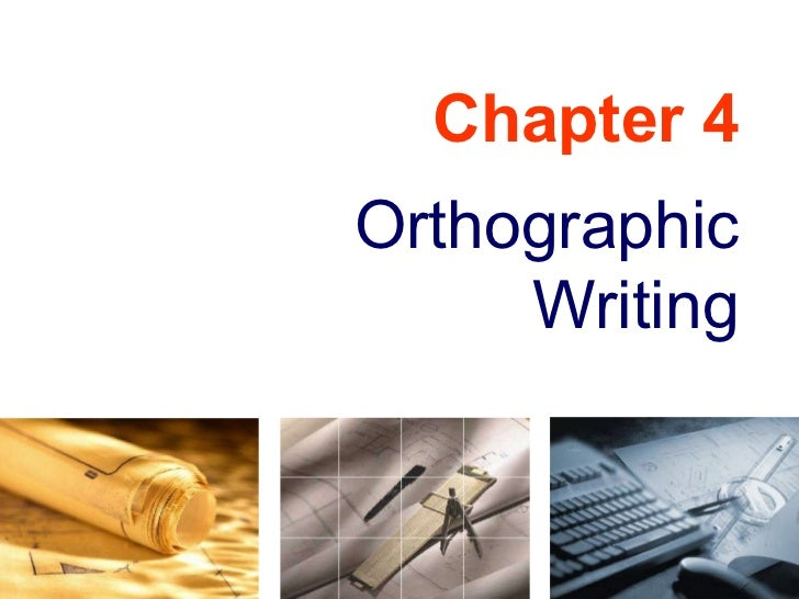 Chapter 4 Orthographic Writing