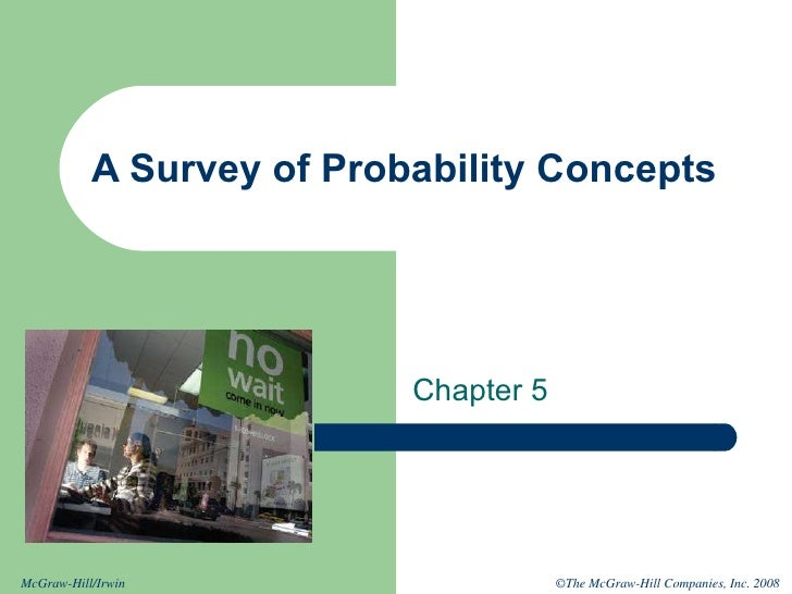 A Survey of Probability Concepts Chapter 5