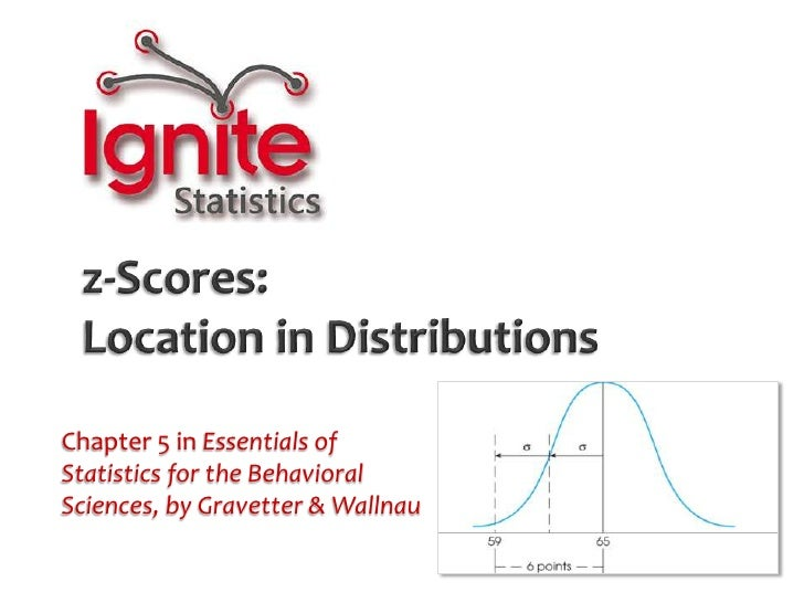 z-Scores: Location in Distributions<br />Chapter 5 in Essentials ofStatistics for the Behavioral Sciences, by Gravetter & ...