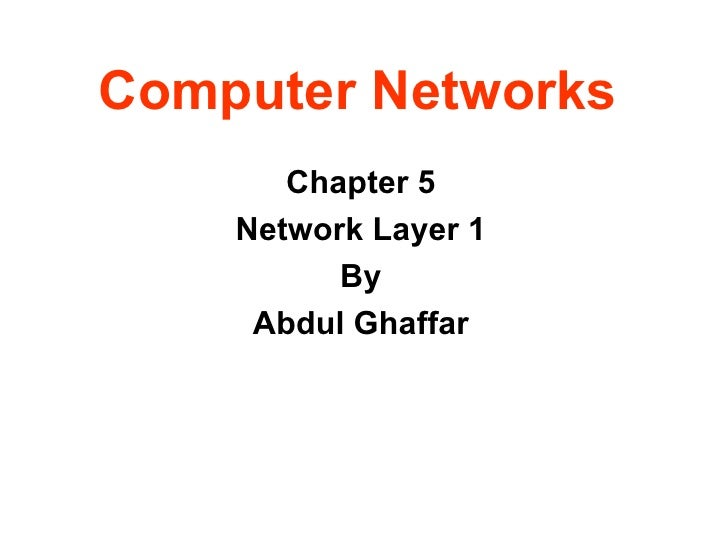 Computer Networks Chapter 5 Network Layer 1 By Abdul Ghaffar