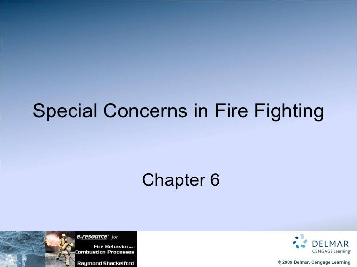 Special Concerns in Fire Fighting   Chapter 6