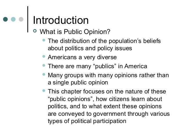 public opinion political participation Public opinion and political action  the study of american public opinion aims to understand the  a political participation encompasses the many activities .