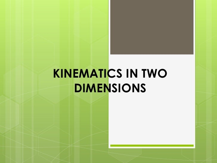 Chapter 06 kinematics in two dimensions