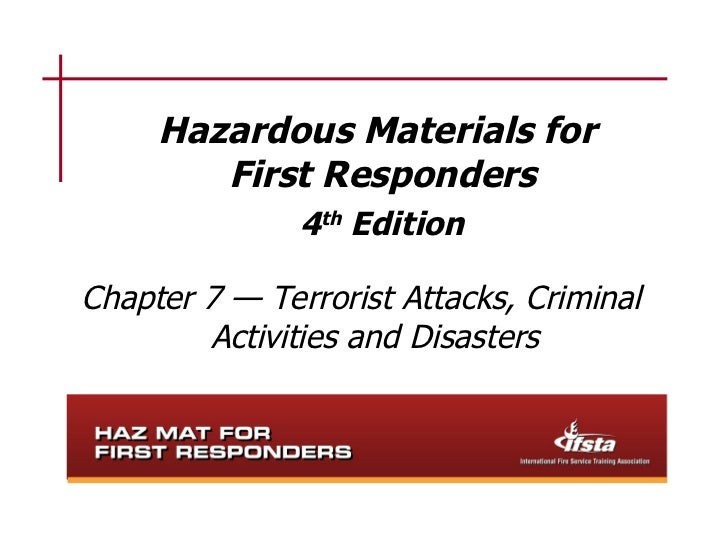 Hazardous Materials for        First Responders               4th EditionChapter 7 — Terrorist Attacks, Criminal        Ac...