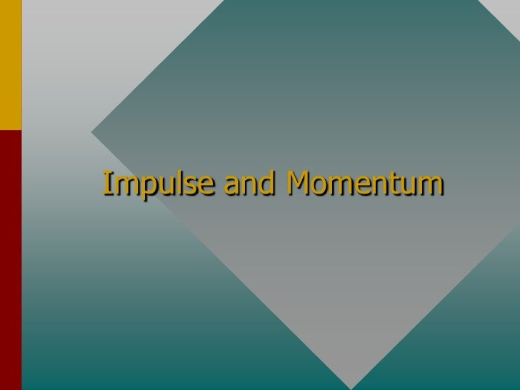 Chapter 07 impulse and momentum