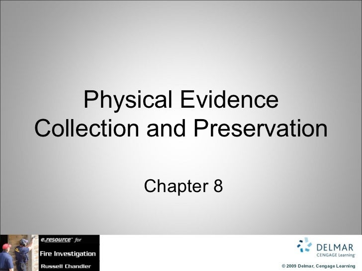 Physical Evidence Collection and Preservation   Chapter 8