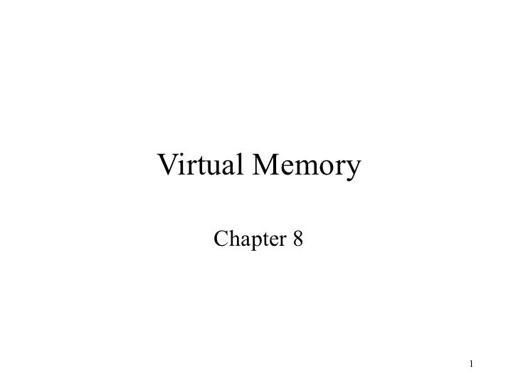 Virtual Memory   Chapter 8                 1