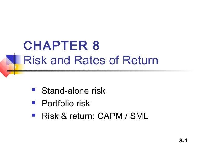CHAPTER 8 Risk and Rates of Return     Stand-alone risk Portfolio risk Risk & return: CAPM / SML 8-1