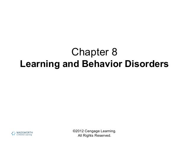©2012 Cengage Learning. All Rights Reserved. Chapter 8 Learning and Behavior Disorders