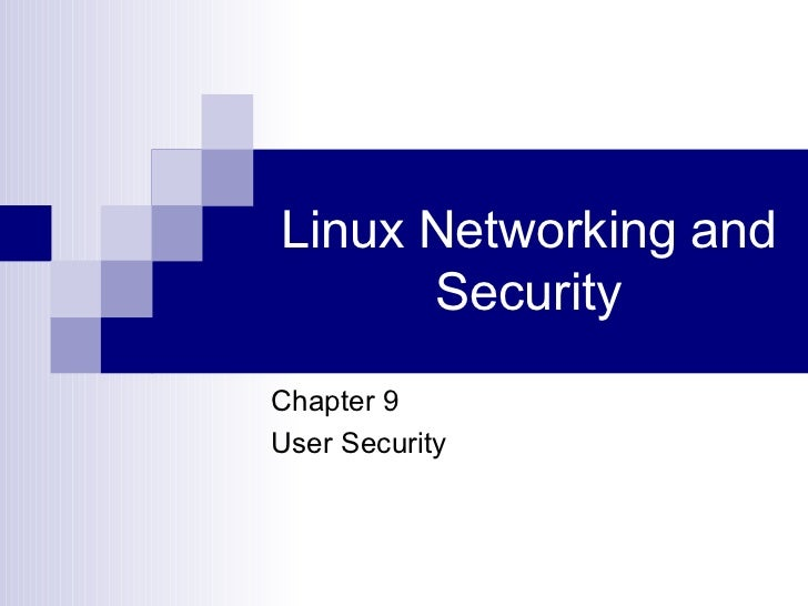 Linux Networking and Security Chapter 9 User Security