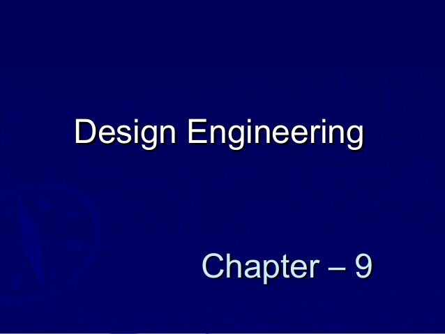 Chapter – 9Chapter – 9 Design EngineeringDesign Engineering