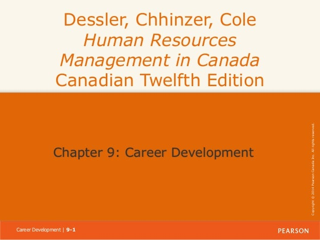 Chapter 9: Career Development  Career Development | 9-1  Copyright © 2014 Pearson Canada Inc. All rights reserved.  Dessle...